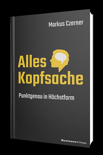Der Besteller von Markus Czerner: Alles Kopfsache - Punktgenau in Höchstform