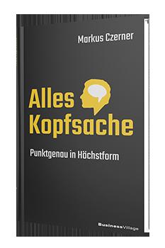 Das Erfolgsbuch Alles Kopfsache von Markus Czerner