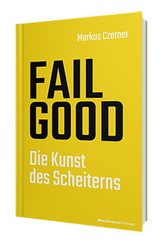 Das Resilienz Buch FAIL GOOD