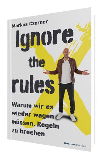 Ignore the rules - Das neue Buch von Markus Czerner