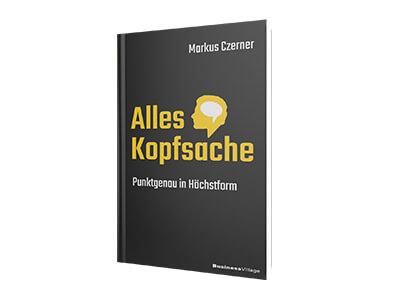Der Bestseller von Markus Czerner: Alles Kopfsache - Punktgenau in Höchstform