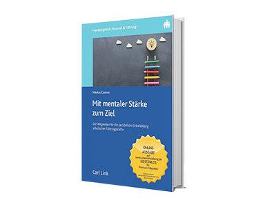 Das Buch für schulische Führungskräfte: Mit mentaler Stärke zum Ziel